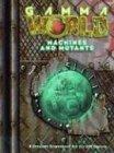 Gamma World: Machines & Mutants