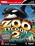 Zoo Tycoon 2: Marine Mania (Exp Pak 1): Prima Official Game Guide: Marine Mania, The Official Strategy Guide