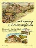 ...und sonntags in die Sommerfrische. Ausflugslokale in und um Bielefeld