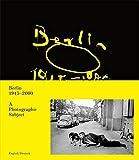 Berlin 1945-2000 als fotografisches Motiv: A Photographic Subject