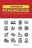 Psychologie Wörterbuch und Wortschatz: Das deutsch-englische Wörterbuch für angehende Psychologen