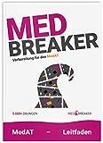 MedAT 2021 / 2022 | MED-Breaker: Leitfaden mit 5.000+ Aufgaben zu den kognitiven Fähigkeiten (KFF-Übungsbuch), Textverständnis und SEK für den Medizin-Aufnahmetest MedAT-H und MedAT-Z