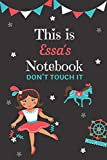 This is Essa's notebook please don't touch it: personalized lined notebook/journal gift for Essa I A unique notebook gift for birthday or any