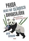 'Panda' heißt auf Isländisch 'Bambusbjörn': Die schönsten Wörter der Welt