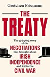 The Treaty: The gripping story of the negotiations that brought about Irish independence and led to the Civil War (English Edition)