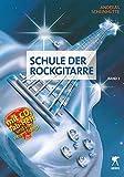 Schule der Rockgitarre Band 1 inkl. CD und Tabulaturheft (und mit vier neuen Songs): mit CD, Tabulaturheft und vier neuen Songs