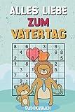 Alles Liebe zum Vatertag - Sudokubuch: Kleines Rätselbuch zum Verschenken   Über 150 knifflige Rätsel von leicht bis extrem schwer   Vatertagsgeschenk Idee für den liebsten Papa