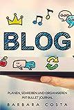 Blog planen, schreiben und organisieren mit Bullet Journal