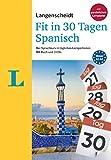 Langenscheidt Fit in 30 Tagen Spanisch: Der Sprachkurs in täglichen Lernportionen – mit Buch, 3 CDs und persönlichem Lernplaner