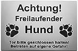 Warnschild Achtung Freilaufender Hund, Tor geschlossen, Betreten Verboten, Schild Hundeschild Silber (15x10cm 4 Löcher Ecke)
