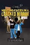 Melting Faces in Cracked Mirror: Written Works by E.D. Small (English Edition)