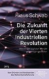 Die Zukunft der Vierten Industriellen Revolution: Wie wir den digitalen Wandel gemeinsam g