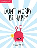 Don't Worry, Be Happy: A Child's Guide to Dealing With Anxiety
