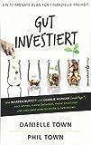 Gut investiert: Wie Warren Buffett und Charlie Munger (und Paps*) mich lehrten, meine Gedanken, meine Emotionen und mein Geld unter Kontrolle zu bek