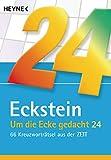 Um die Ecke gedacht 24: 66 Kreuzworträtsel aus der ZEIT
