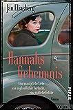 Hannahs Geheimnis: Eine unmögliche Liebe, ein unglaublicher Verdacht, eine tödliche Gefahr