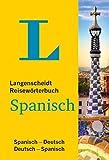 Langenscheidt Reisewörterbuch Spanisch: Spanisch-Deutsch / Deutsch-Spanisch