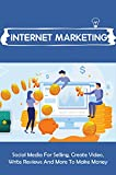 Internet Marketing: Social Media For Selling, Create Video, Write Reviews And More To Make Money: How To Find A Good Design To Sell On Instagram (English Edition)