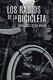 Los radios de la bicicleta (Novela, Band 1)