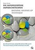 Die naturgemäße Aufwachstechnik / Natural Waxing Up Technique