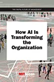 How AI Is Transforming the Organization (The Digital Future of Management)
