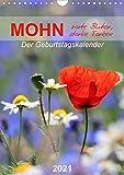 Mohn, zarte Blüten, starke Farben, der Geburtstagskalender (Wandkalender 2021 DIN A4 hoch)