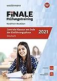 FiNALE Prüfungstraining Zentrale Klausuren am Ende der Einführungsphase Nordrhein-Westfalen: Deutsch 2021: Zentrale Klausuren Nordrhein-Westfalen / ... Zentrale Klausuren Nordrhein-Westfalen)