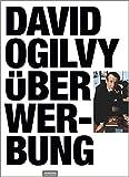 David Ogilvy über Werbung: Das Standardwerk der Marketingbranche