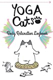 YOGA CATS : Body Relaxation Logbook: Mon cahier Yoga méditation: yoga logbook, yoga notebook, 120 pages : 6 * 9 inches