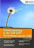 Schnelleinstieg in die SAP ERP-Vertriebsprozesse (SD) – 2., erweiterte Auflag