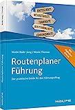 Routenplaner Führung: Der praktische Guide für den Führungsalltag (Haufe Fachbuch)