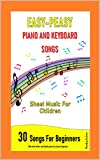 Easy-Peasy Piano And Keyboard Songs: Sheet Music For Children (English Edition)