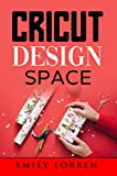 Cricut Design Space: Step by Step Manuals for New Users to Learn the Cricut Space Design, Build a Fantastic Project and Monetize your Skills. (English Edition)