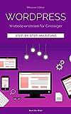 Wordpress - Website erstellen für Einsteiger: Step-by-Step-Anleitung