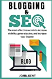 BLOGGING AND SEO 2021: The most effective secrets to increase visibility, generate sales, and increase your income