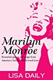 Marilyn Monroe : Essential Quotes And Quips From America's Most Beloved Hollywood Icon (Marilyn Monroe Quotes) (Marilyn Monroe Kindle Books Book 1) (English Edition)