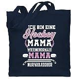 Shirtracer Muttertagsgeschenk - Ich bin eine Hockey Mama - Wie eine normale Mama - Nur cooler - Weiß - Unisize - Navy Blau - Geschenk - WM101 - Stoffbeutel aus Baumwolle Jutebeutel lange Henkel
