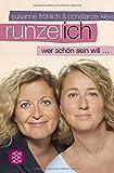 Runzel-Ich: Wer schön sein will ...