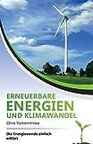 Erneuerbare Energien und Klimawandel ohne Vorkenntnisse - die Energiewende einfach erk