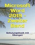Microsoft Word 2019 - Zweiter Band: Schulungsbuch mit Übungen