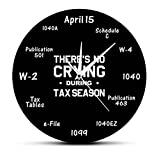 Bedruckte Wanduhr Steuerberater Es gibt kein Weinen während der Steuersaison Wanduhr Buchhaltung Home Dekorative Uhr Geschenk für Steuerberater 12 Zoll 30cm