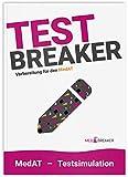 MedAT 2021 / 2022 | TEST-Breaker: Testsimulation und LIVE-Simulation für den MedAT-H und MedAT-Z (Test-Aufgaben-Set)