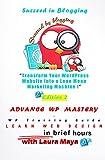 Advance WordPress Mastery : Transform Your WordPress Website into a Lean Mean Marketing Machine (English Edition)