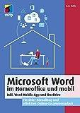 Microsoft Word im Home Office und mobil: inkl. Word Mobile App und OneDrive. Flexibler Büroalltag und effektive Online-Zusammenarbeit (mitp Professional)
