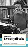 The Essential Gwendolyn Brooks: (American Poets Project #19) (English Edition)