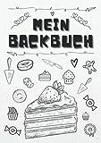 Mein Backbuch zum Selberschreiben:   Personalisiertes Rezeptbuch zum Eintragen meiner besten Backrezepte mit Register und Seitennummerierung   im A4 Format