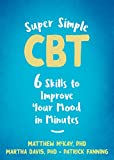 Super Simple CBT: Six Skills to Improve Your Mood in Minutes (English Edition)