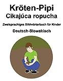 Deutsch-Slowakisch Kröten-Pipi / Cikajúca ropucha Zweisprachiges Bildwörterbuch für Kinder