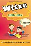 Witze zum Lesen Üben: Ein Witzebuch für Grundschulkinder ab 6 Jahren. So macht das Lesen Üben Spaß :-)