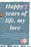 Happy 7 years of life, my love Champion, you are 7 years old I wish you all the best and the best for you, and that you are very happy in the future: HAPPY BIRTHDAY College Ruled Lined Pages Book
